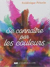 Se connaître par les couleurs, Pierres de Lumière, tarots, lithothérpie, bien-être, ésotérisme