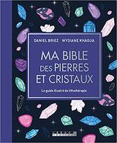 Pierres de Lumière, Ma bible des pierres et cristaux , tarots, lithothérpie, bien-être, ésotérisme