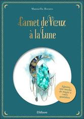 Carnet de Voeux à la Lune, Pierres de Lumière, tarots, lithothérpie, bien-être, ésotérisme