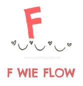 F wie Flow - DAS KLEINE ABC DER SELBSTREFLEXION MEHR ALS 70 FRAGEN FÜR DEIN NOTIZBUCH, BULLET JOURNAL ODER TAGEBUCH von judith ganter illustriertes kopfkino für alltagsoptimisten