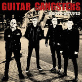 GUITAR GANGSTERS - Being stupid