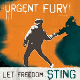 URGENT FURY - Let Freedom Sting