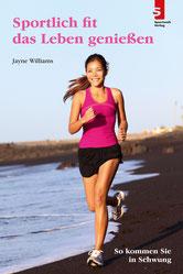 Sportlich fit das Leben genießen: So kommen Sie in Schwung