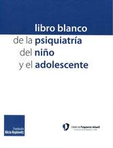 Libro Blanco de la Psiquiatría del Niño y Adolescente