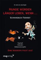 Hunde würden länger leben, wenn ...: Schwarzbuch Tierarzt - Reico Vertriebspartner Ronny Rißmann