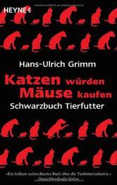 Katzen würden Mäuse kaufen. Schwarzbuch Tierfutter - Reico Vertriebspartner Ronny Rißmann mit Liebe Füttern