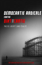 Démocratie radicale contre diktacratie (2014)