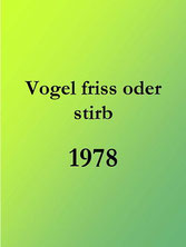 Vogel friss oder stirb (1978)