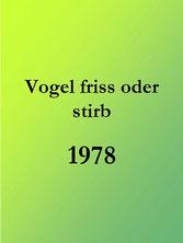 Vogel friss oder stirb (1978)