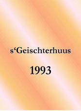 s'Geischterhuus (1993)