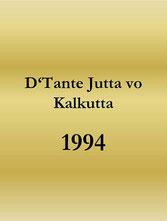 D'Tante Jutta vo Kalkutta (1994)