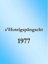 s'Hotelgspängscht (1977)