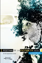 FESTIVAL FICTION TV LA ROCHELLE 2016
