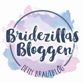 Bridezillas Bloggen - Hochzeitsblog