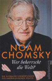 Wer beherrscht die Welt?Wer beherrscht die Welt? Wer beherrscht die Welt? Die globalen Verwerfungen der amerikanischen Politik Noam Chomsky