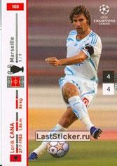 N° 103 - Lorik CANA (2002-05, PSG > 2007-08, Marseille)