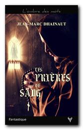 Les Prières de sang, de Jean-Marc Dhainaut