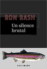 Couverture Un silence brutal de Ron Rash chronique littéraire par guillaume cherel #polar #noir #collection #Amérique #détective #justice #suspense #drogue #nature #pollution #anticipation #futur #sociologie
