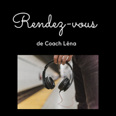 Podcast Anchor Rendez-vous de Coach Lena