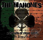 THE MAHONES - 25 years of Irish Punk - The very best