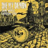 Die My Demon - Same World Different Eyes