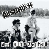 AUSBRUCH - Auf alte Zeiten
