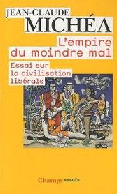 L'empire du moindre mal, Jean-claude Michéa (2007)