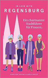 Stadtführer für Frauen - in love with Regensburg