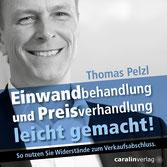 """Hörbuch Thomas Pelzl - Einwandbehandlung und Preisverhandlung leicht gemacht"""""""