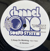 "SUN I TAFARI  Keep On Working / Horns  Label: Channel One (12"")"