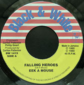 "EEK A MOUSE, KING TUBBYS  Falling Heroes / Dub  Label: Black & White (7"")"