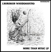 J ROBINSON  More Than Music (LP)