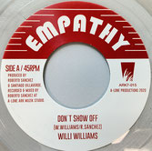 "WILLI WILLIAMS, LONE ARK  Don't Show Off / Dub  Label: Empathy/Ark (7"")"