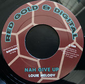 """LOUIE MELODY  Nah Give Up / Dub  Label: Red Gold & Digital (7"""")"""