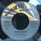 "PABLO MOSES  Blood Money  Label: Rebirth (7"")"