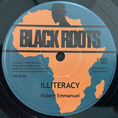 "ROBERT EMMANUEL  Illiteracy / Dub  Label: Black Roots (7"")"