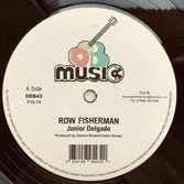 "JUNIOR DELGADO  Row Fisherman / Raiders  Label: DEB Music (12"")"
