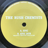 "THE BUSH CHEMISTS  Epic / Dub  Label: WhoDemSound (7"")"