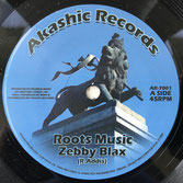 "ZEBBY BLAX  Roots Music (Akashic 7"")"