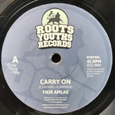 "FIKIR AMLAK   Carry On (Roots Youths 7"")"