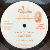 "PABLO GAD  Don't Push Jah / More Blood  Label: Reggae On Top (10"")"