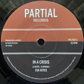 "EVA KEYES  In A Crisis / Dub  Label: Partial (7"")"
