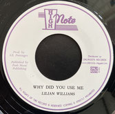 """LILIAN WILLIAMS & THE REVOLUTIONARIES  Why Did You Use Me / Why Dub  Label: High Note (7"""")"""