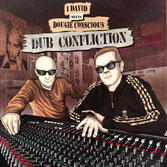 I DAVID meets DOUGIE CONSCIOUS  Dub Confliction (Conscious Sounds LP)