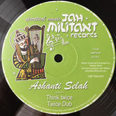 "ASHANTI SELAH, DON FE Think Twice / Majestic Livity (Jah Militant 12"")"