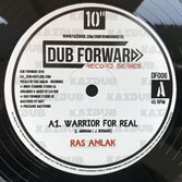"RAS AMLAK, KAI DUB  Warrior For Real / For Real  Label: Dub Forward (10"")"