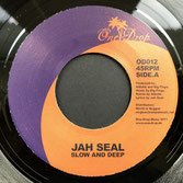 "JAH SEAL  Slow and Deep (7"")"