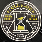 "MIGHTY PROPHET & DUB KAZMAN  Crucial Moment / Dub  Label: Rough Signal (12"")"
