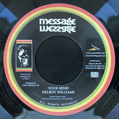 "DELROY WILLIAMS  Your Mind / Dub  Label: Message (7"")"