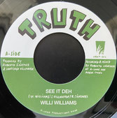 "WILLI WILLIAMS, LONE ARK  See It Deh / Dub  Label: Truth/Ark (7"")"